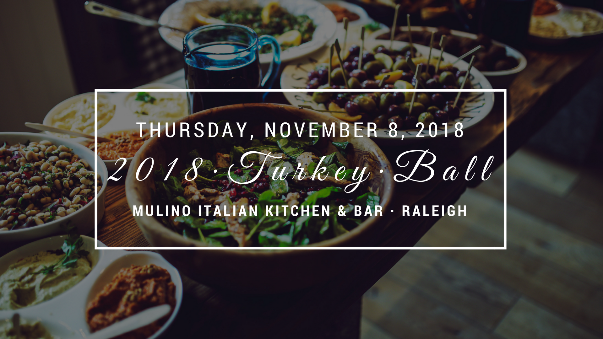 2018 Turkey Ball at Mulino Italian Kitchen & Bar in Downtown Raleigh - Supporting Local Families in Need at Thanksgiving